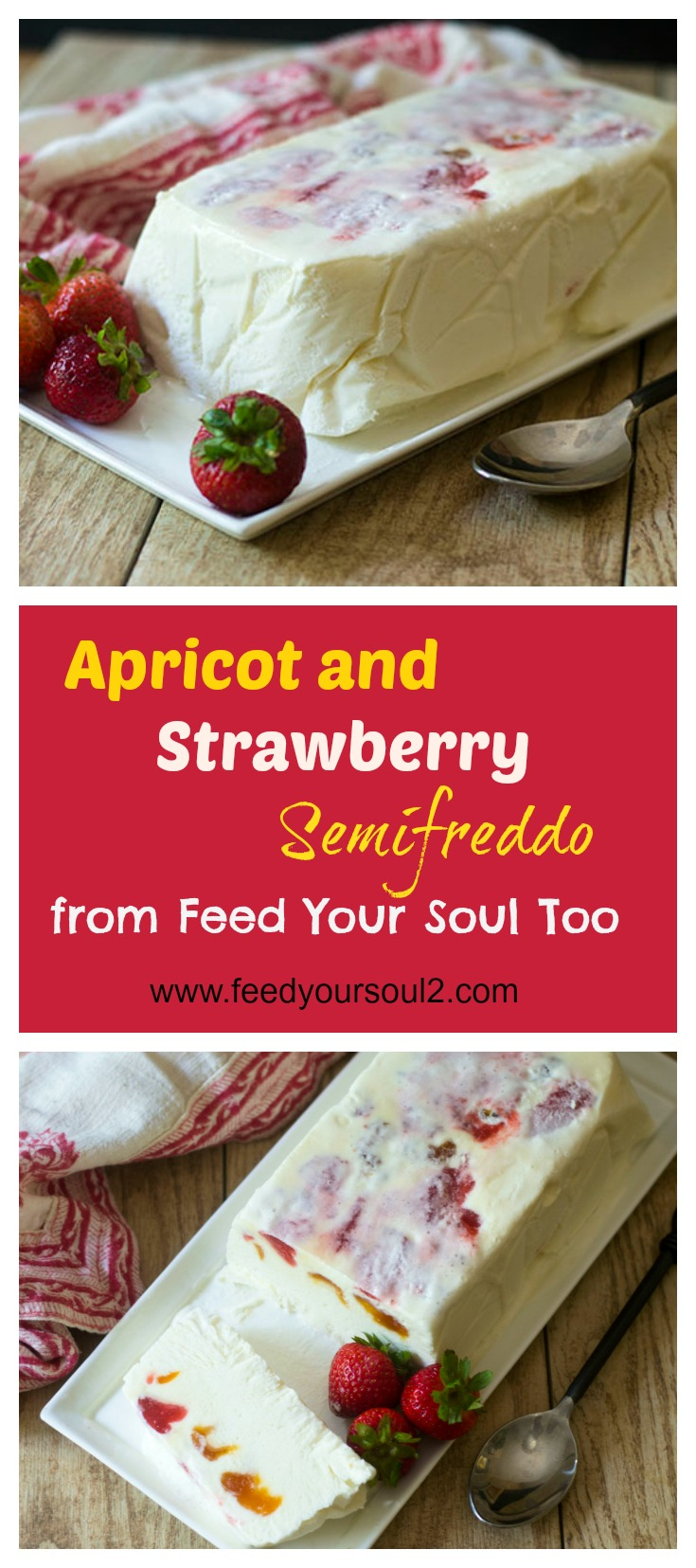 Apricot and Strawberry Semifreddo #dessert #fruit #icecream | feedyoursoul2.com