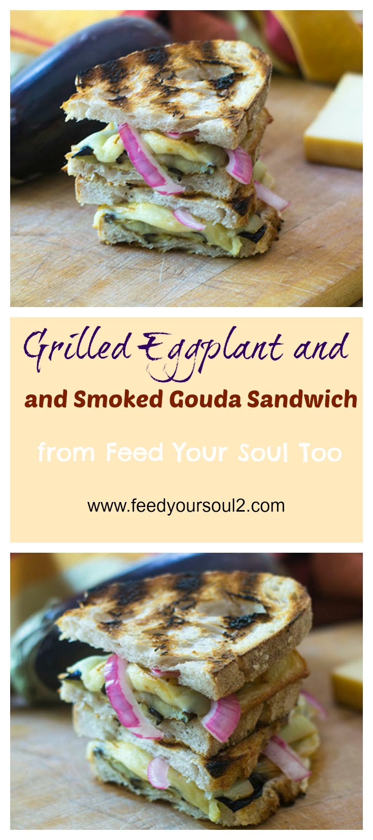 Grilled Eggplant and Smoked Gouda Sandwich #lunch #sandwich #grilled #vegetarian | feedyoursoul2.com