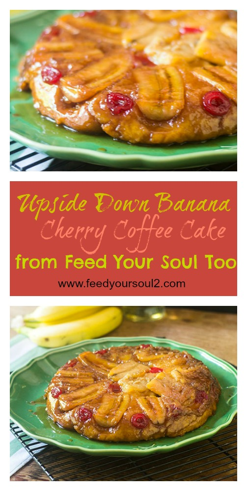 Upside Down Banana Cherry Coffee Cake #dessert #coffeecake #brunch | feedyoursoul2.com