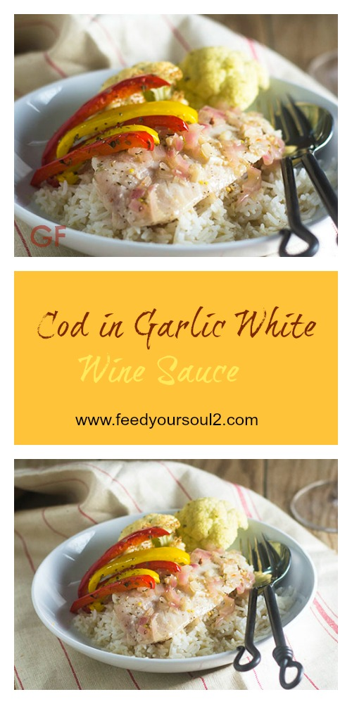 Cod in Garlic White Wine Sauce #Seafood #glutenfree #sauce #whitewine | feedyoursoul2.com