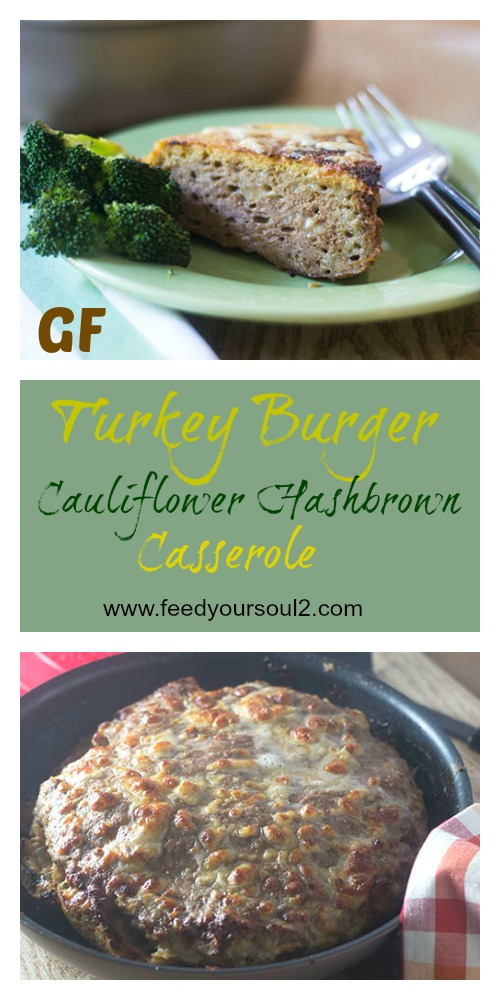 Turkey Burger Cauliflower Hashbrown Casserole #casserole #glutenfree #cheese #cauliflower| feedyoursoul2.com