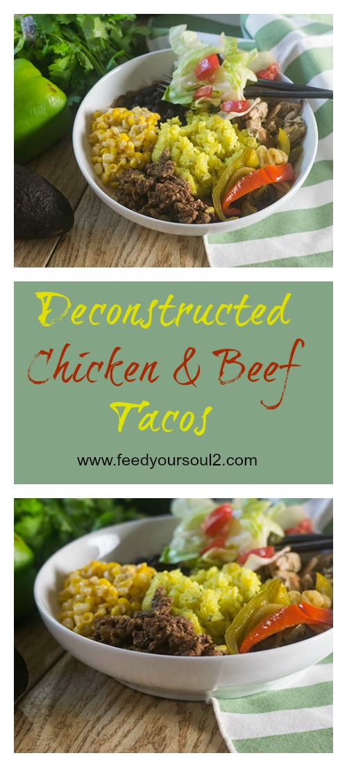 Deconstructed Chicken And Beef Tacos #tacos #Mexicanfood #glutenfree | feedyoursoul2.com
