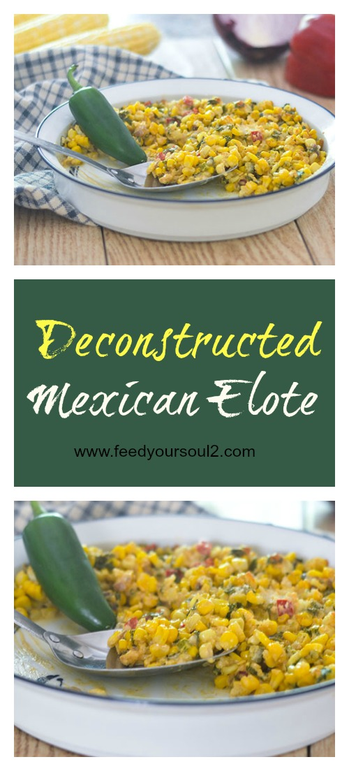 Deconstructed Mexican Elote #vegetarian #glutenfree #corn #Mexicanfood | feedyoursoul2.com