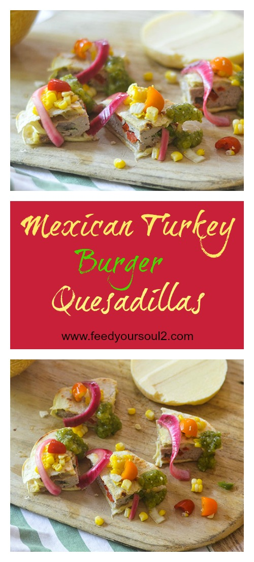 Mexican Turkey Burger Quesadillas #burgers #glutenfree #Mexicanfood #quesadillas | feedyoursoul2.com