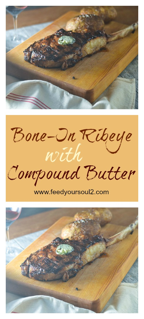Bone-In Ribeye with Compound Butter #steak #glutenfree #grilling #compoundbutter | feedyoursoul2.com