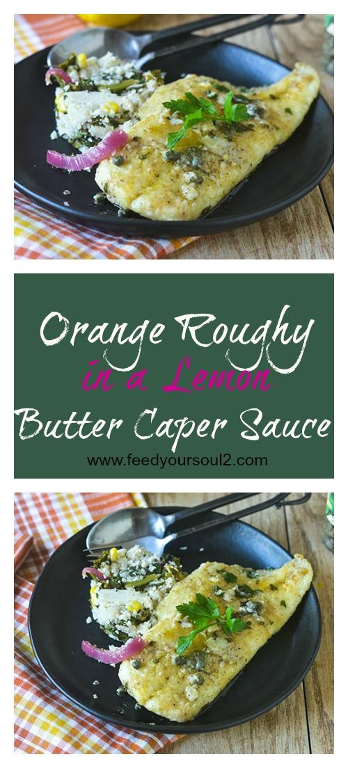 Orange Roughy in a Lemon Butter Caper Sauce #seafood #lemon #onepotmeal #butter | feedyoursoul2.com