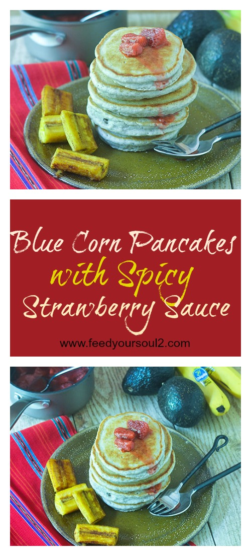 Blue Corn Pancakes with Spicy Strawberry Sauce #breakfast #pancakes #bluecorn  feedyoursoul2.com