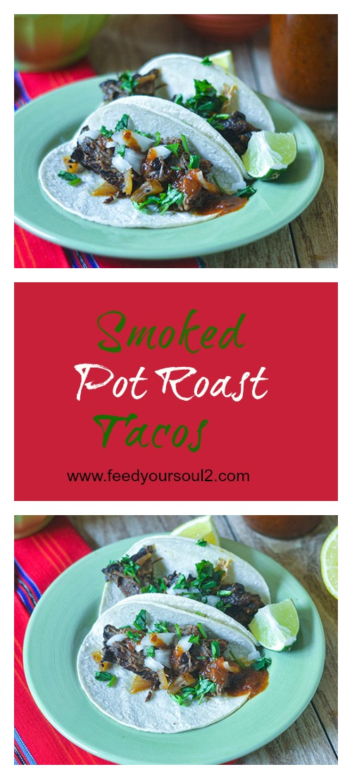 Smoked Pot Roast Tacos #tacos #Mexicanfood #beef | feedyoursoul2.com