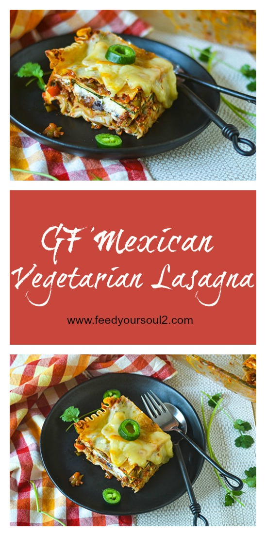 GF Mexican Vegetable Lasagna l #lasagna #glutenfree #Mexicanrecipe | feedyoursoul2.com