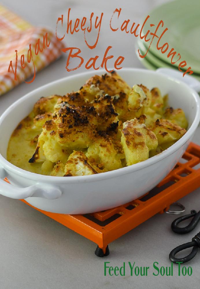Vegan Cheesy Cauliflower Bake l #vegan #cheese #cauliflower   feedyoursoul2.com
